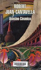 Robert Juan-Cantavella, Asesino cósmico