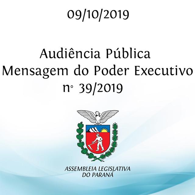 """Audiência Pública """"Mensagem do Poder Executivo nº 39/2019"""""""