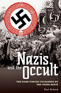 The Nazis and the occult : the dark forces unleased by the Third Reich -  Roland, Paul