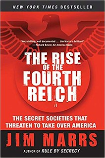 The Rise of the Fourth Reich: The Secret Societies That Threaten to Take Over America - Jim Marrs
