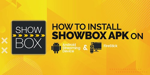 How to Install Showbox APK on Android Streaming Device and Firestick