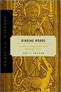 Binding Words: Textual Amulets in the Middle Ages - Don C. Skemer