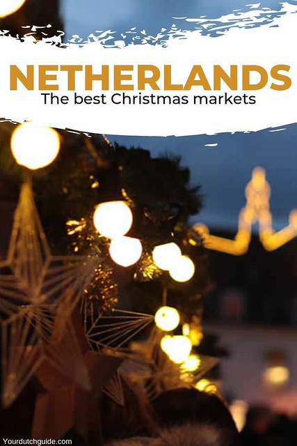 Christmas markets in The Netherlands, 7 Christmas markets in The Netherlands you should visit | Your Dutch Guide