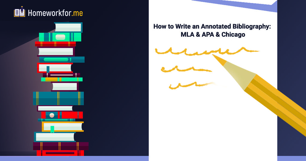 How to Write an Annotated Bibliography: MLA & APA & Chicago