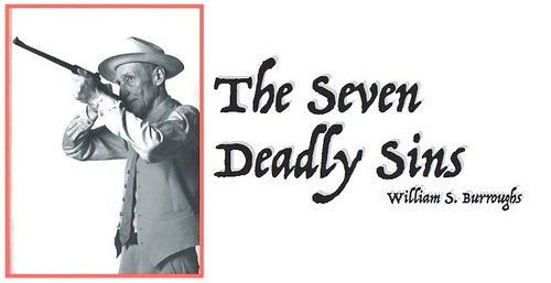 """The Seven Deadly Sins"" via Wm. S. Burroughs"