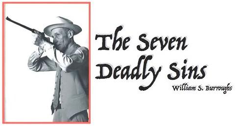 """The Seven Deadly Sins"" via Wm. S. Burroughs"