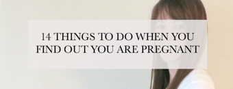 14 things to do when you find out you are pregnant
