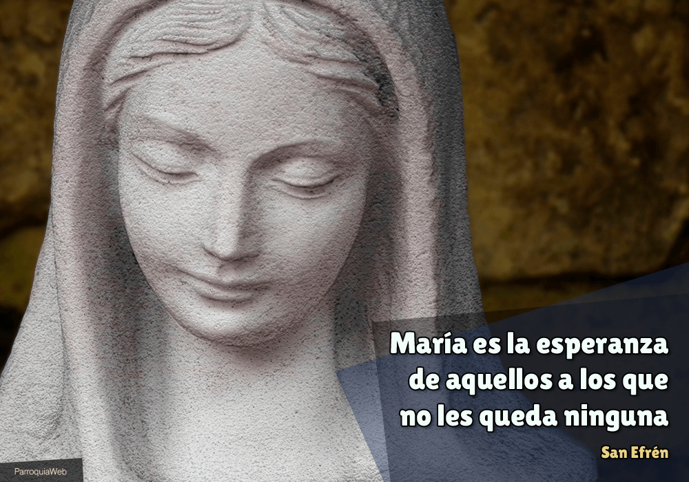 María es la esperanza de aquellos a los que no les queda ninguna - San Efrén