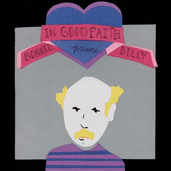 Bonnie Prince Billy - In Good Faith