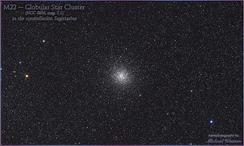 2019 Sept. 25 ~ M22; globular star cluster in the constellation Sagittarius