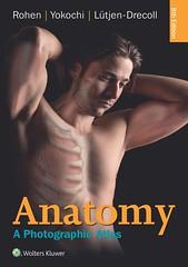 Anatomy: A Photographic Atlas (Color Atlas of Anatomy a Photographic Study of the Human Body)