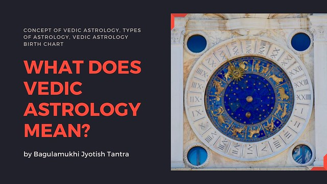 What does Vedic astrology mean?