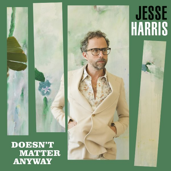 Jesse Harris - Doesn't Matter Anyway