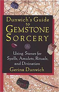 Dunwich's Guide to Gemstone Sorcery - Gerina Dunwich