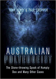 Australian Poltergeist - Tony Healy, Paul Cropper