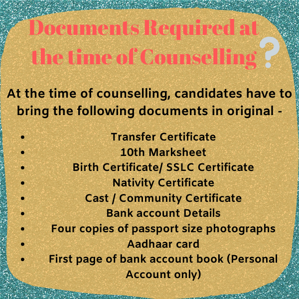 Documents required at the time of counselling.