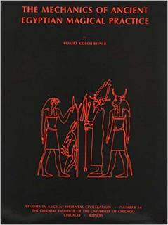 The Mechanics of Ancient Egyptian Magical Practice - Robert K. Ritner