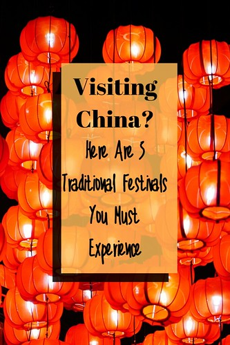 Visiting China? Here Are 5 Traditional Festivals You Must Experience