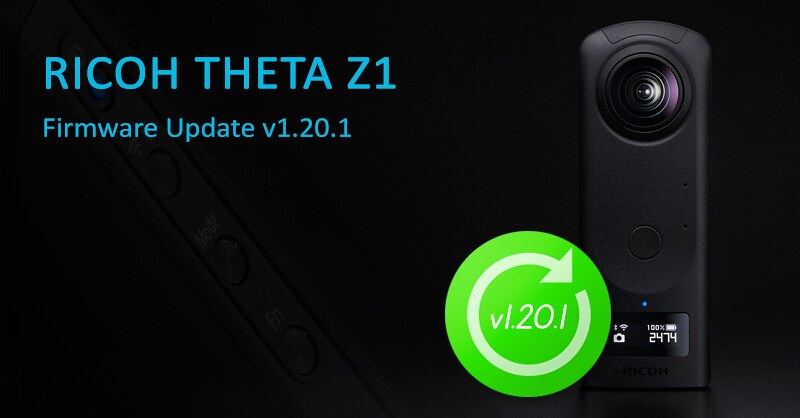 New firmware update v1.20.1 for RICOH THETA Z1!