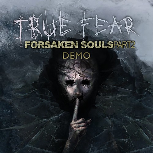 True Fear: Forsaken Souls – Part 2 – DEMO