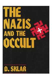 The Nazis and the Occult - Dusty Sklar