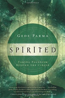 Spirited: Taking Paganism Beyond the Circle - Gede Parma