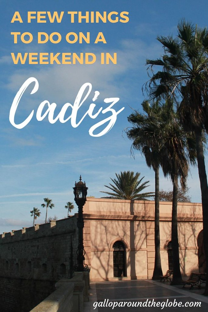 A Few Things to Do in Cadiz, Spain _ Gallop Around The Globe