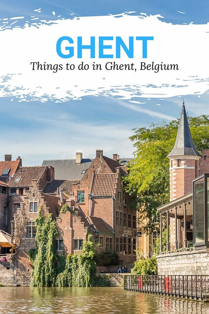 Ghent, Belgium | Top things to do in Ghent, Belgium