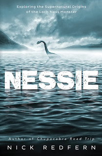 Nessie: Exploring the Supernatural Origins of the Loch Ness Monster - Nick Redfern