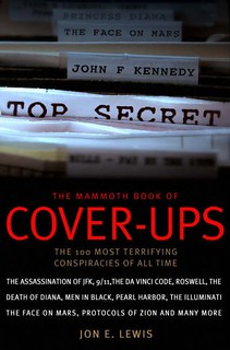The Mammoth Book of Cover-Ups: The 100 Most Terrifying Conspiracies of All Time - Jon E. Lewis
