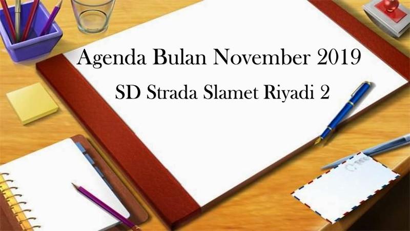 Agenda SD Strada Slamet Riyadi 2 Bulan November 2019