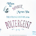 When the Spirit Moves You: a History of Poltergeists - Deborah Hyde - Winchester Skeptics 2019-10-31