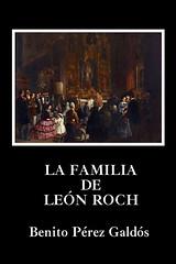 Benito Pérez Galdós, La familia de León Roch