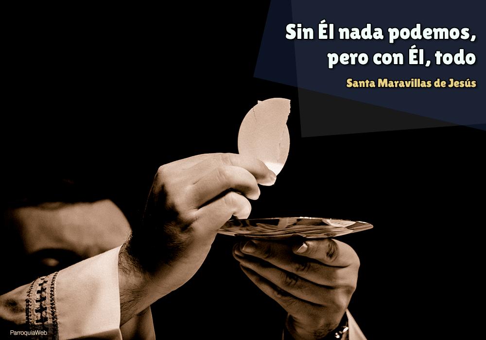 Sin Él nada podemos, pero con Él, todo - Santa Maravillas de Jesús