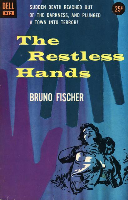 Dell Books 910 - Bruno Fischer - The Restless Hands