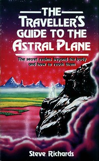 The traveller's guide to the astral plane – Steve Richards