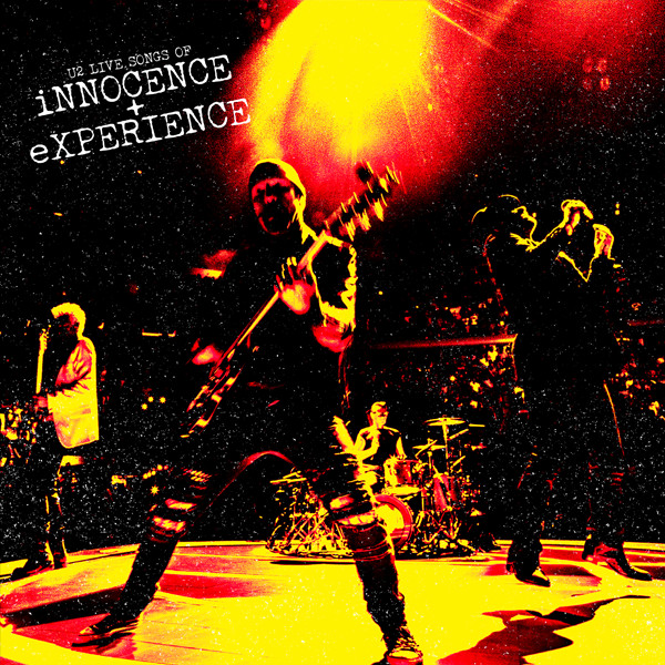 U2 - Live Songs Of iNNOCENCE + eXPERIENCE