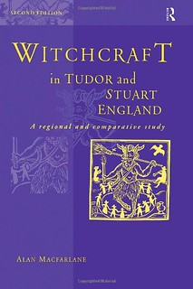 Witchcraft in Tudor and Stuart England: A Regional and Comparative Study, Second Edition -  Alan MacFarlane