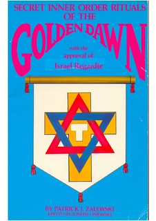 The Secret Inner Order Rituals of the Golden Dawn - Patrick Zalewski