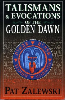 Talismans & Evocations of the Golden Dawn - Pat Zalewski