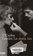 Carlos Castán, La mala luz