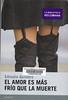 Ednodio Quintero, El amor es m�s fr�o que la muerte