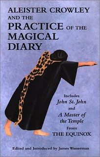 Aleister Crowley and the Practice of the Magical Diary - Aleister Crowley, James Wasserman