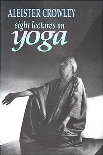 Eight Lectures on Yoga - Aleister Crowley, Israel Regardie