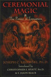 Ceremonial Magic & The Power of Evocation - Joseph C. Lisiewski