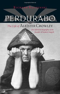 Perdurabo, Revised and Expanded Edition: The Life of Aleister Crowley –  Richard Kaczynski