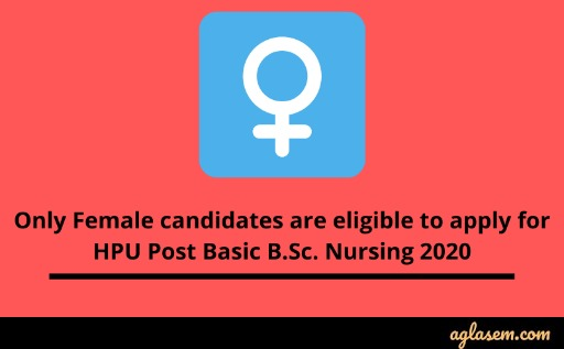 Onle female candidates are eligible for HPU Post Basic B.Sc nursing 2020.