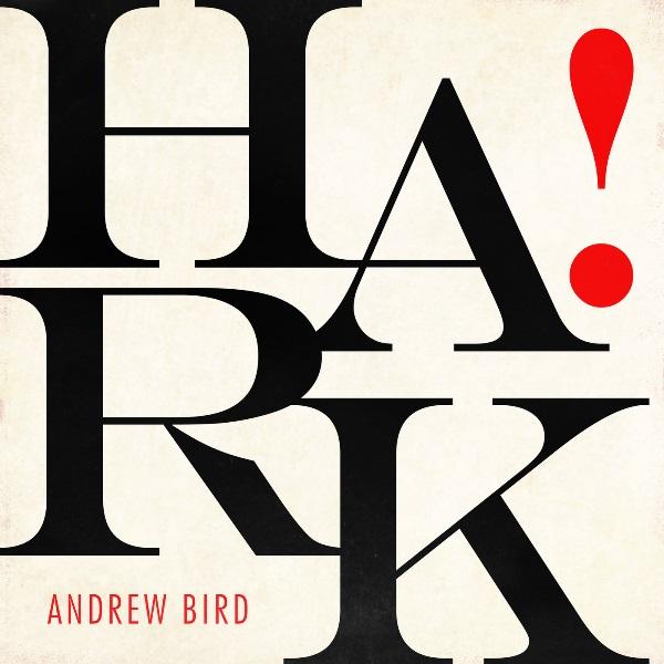 Andrew Bird - Hark!