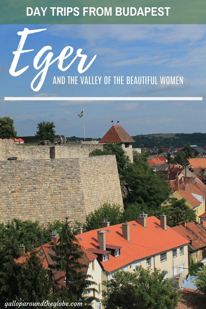 Day Trips from Budapest_ Eger and the Valley of the Beautiful Women _ Gallop Around The Globe