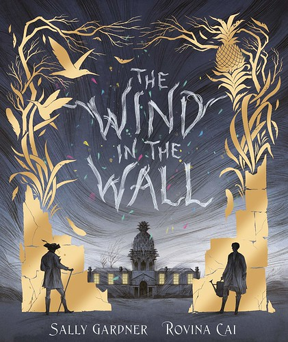 Sally Gardner and Rovina Cai, The Wind in the Wall